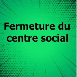 fermeture centre social de parilly